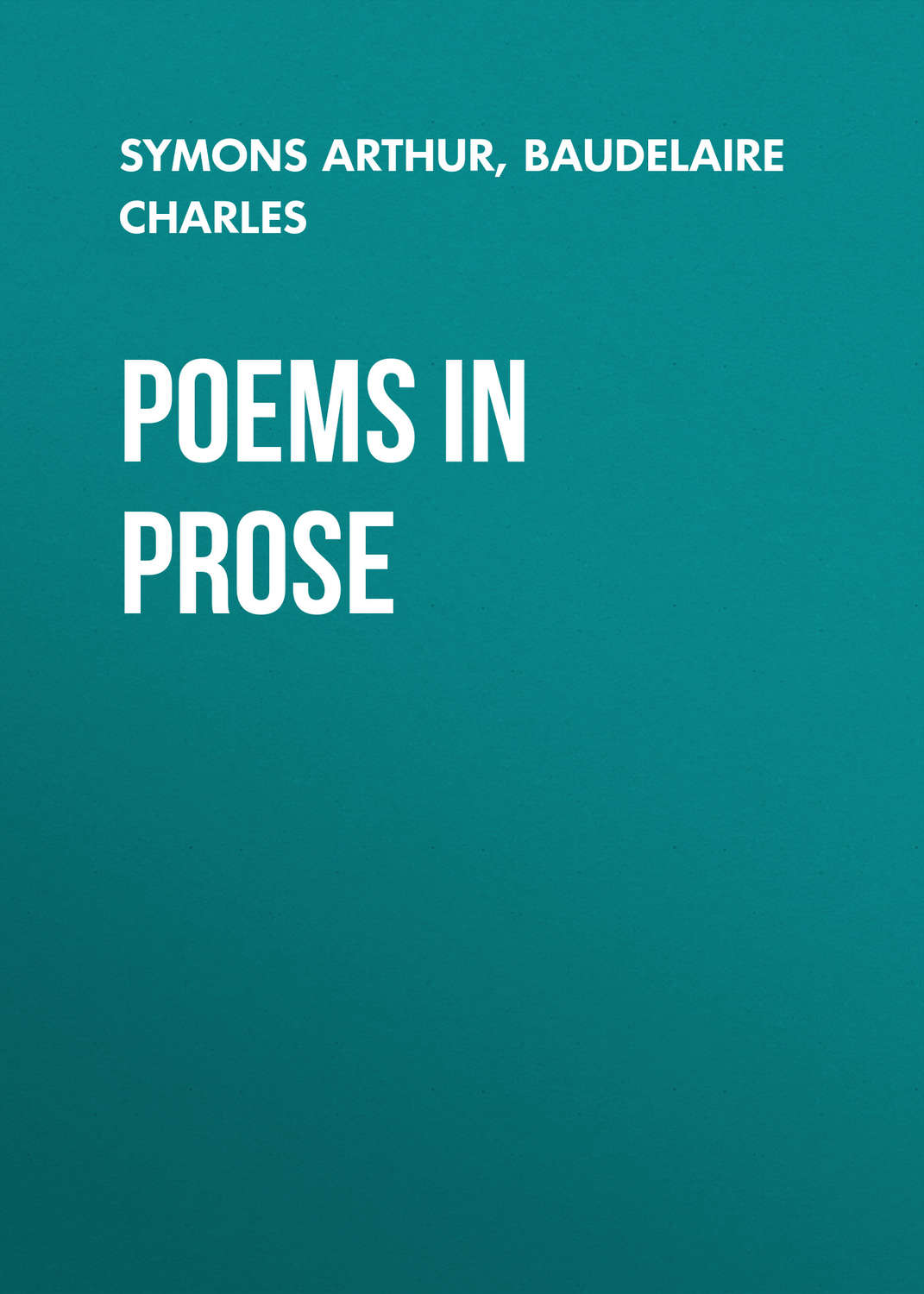 an analysis of literary techniques and writing styles in twenty prose poems by charles baudelaire