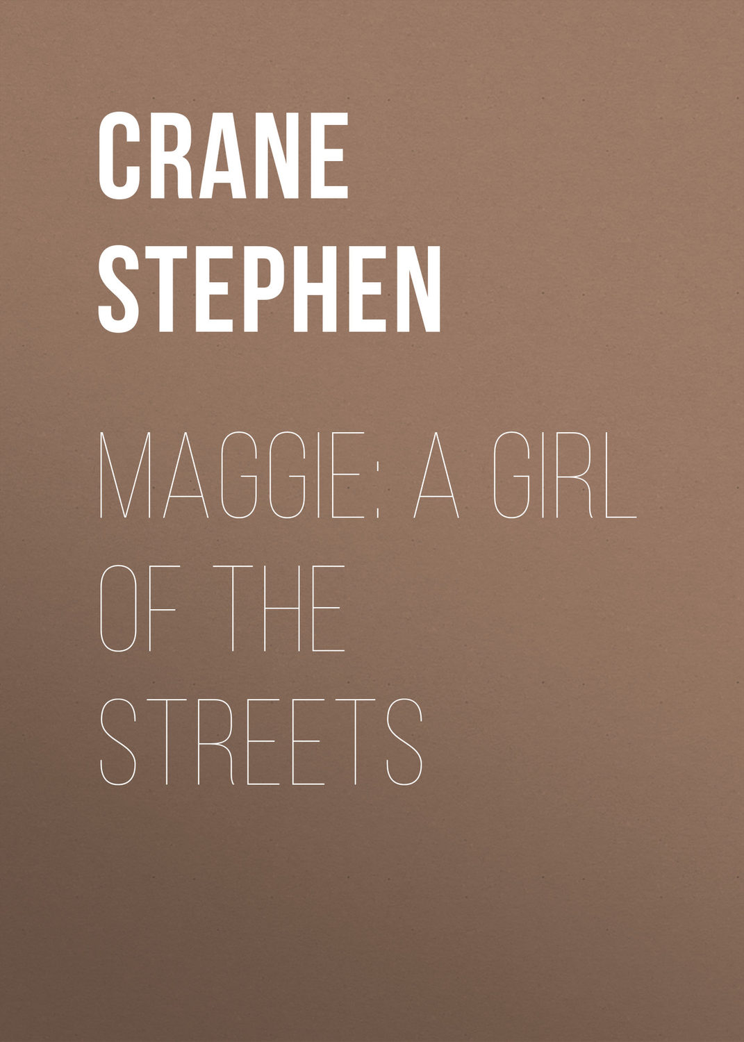 analysis of stephen cranes maggie a girl Literary analysis/stephen crane's maggie:a girl of the streets.